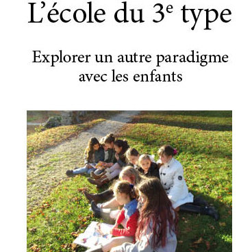 Ebook L'école du 3e type, Explorer un autre paradigme avec les enfants