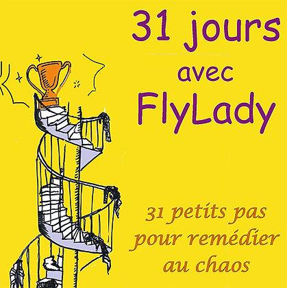 31 jours avec FLyLady, 31 petits pas pour remédier au chaos