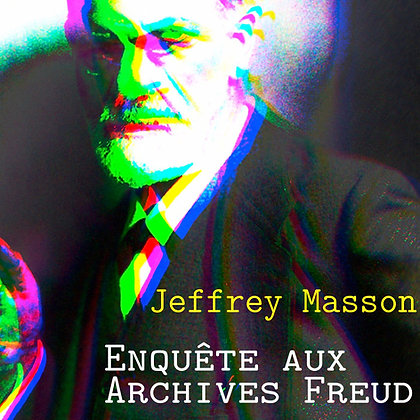 Ebook Enquête aux archives Freud, Des abus réels aux pseudo-fantasmes