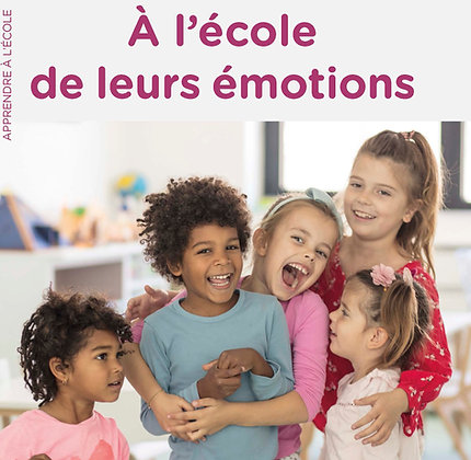 À l'école de leurs émotions, aider les élèves à mieux les connaître et les vivre