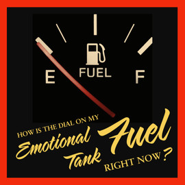 Emotional Fuel Tank