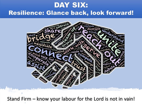 DAY SIX - Resilience: Glance back, look forward!