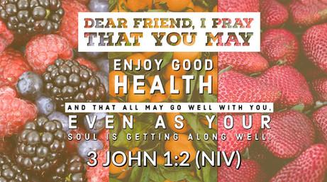 3 John 1:2 (NIV)