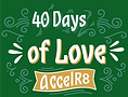 40 Days of Love Logo AccelR8 (Green).png