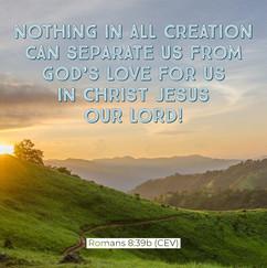 Romans 8:39b (CEV)
