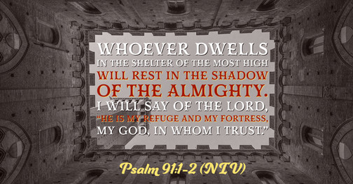 Psalm 91:1-2 (NIV)