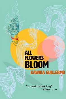 All Flowers Bloom by Kawika Guillermo Cover Art by Shyama Kuver