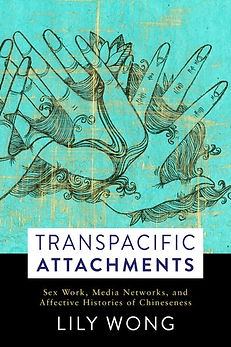 Transpacific Attachments by Lily Wong Cover Art by Shyama Kuver