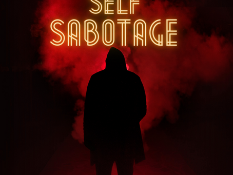 Self-sabotage – why do we do it?