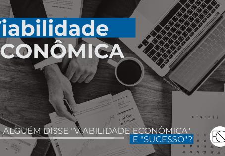"""Alguém disse """"viabilidade econômica"""" e """"sucesso""""?"""