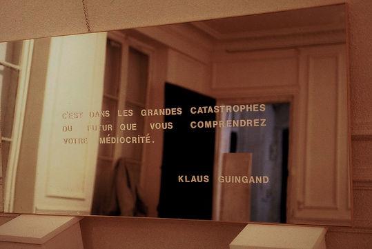 "Klaus Guingand artwork : ""L'avertissement"" : Guingand sentence on a mirror  : 1991"