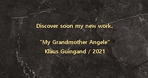 "klaus Guingand ""Grandmother Angele"" new work - 2021"
