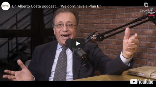 "Dr. Alberto Costa podcast... ""We don't have a Plan B"""