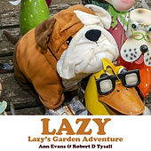Lazy's Garden Adventure. small.jpg