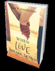 When Love Breaks Down - A Novelette