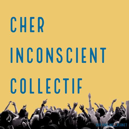 Cher inconscient collectif 3️⃣