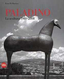 Mimmo Paladino - La Scultura 1980-2008