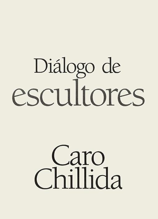 Caro Chillida - Diàlogo de escultores
