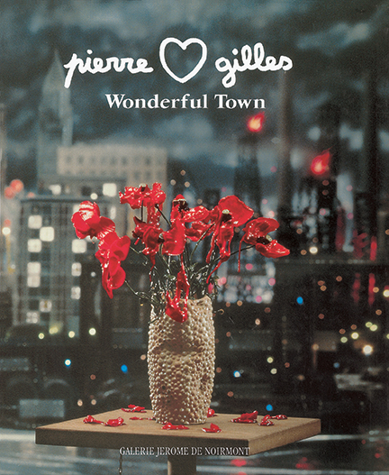 Pierre & Gilles - Wonderful Town