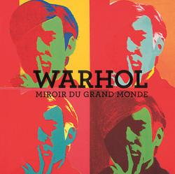 Warhol - Miroir du Grand Monde