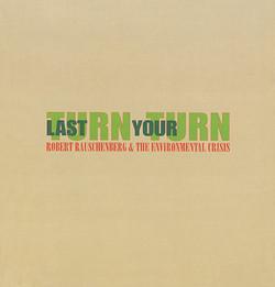 Robert Rauschenberg - Last Turn Your Turn