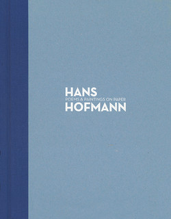 Hans Hofmann - Poems and Paintings on paper