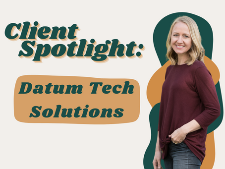Client Spotlight: An interview with Owner and Co-Founder Amy Lawrence of Datum Tech Solutions