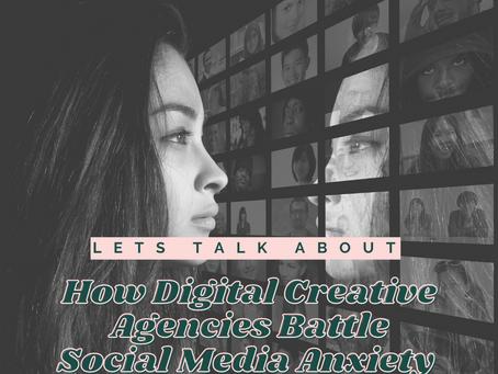 Digital Creative Agencies Battle Social Media Anxiety