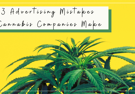 3 Advertising Mistakes Cannabis Companies Make