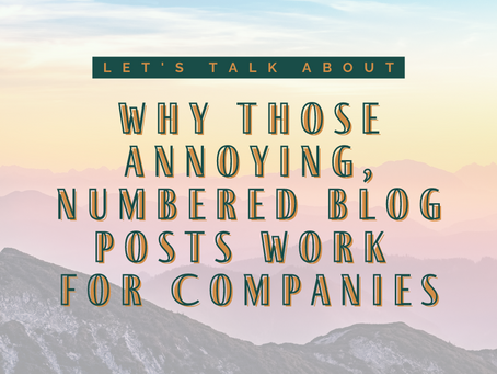 The 3 Reasons Why Those Annoying, Numbered Blog Posts Work For Companies