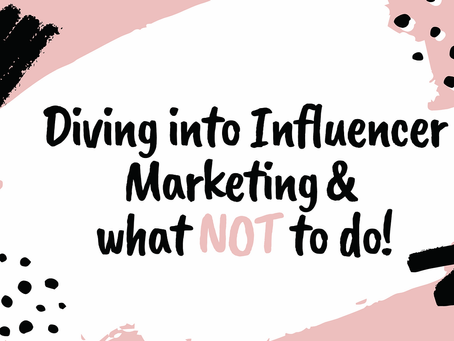Diving into Influencer Marketing and what NOT to do.