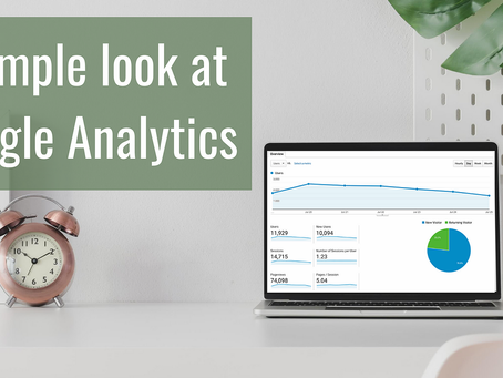 A simple look at Google Analytics. Understanding reports and knowing where to look.