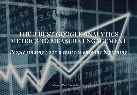 The 3 Best Google Analytics Metrics To Measure Engagement