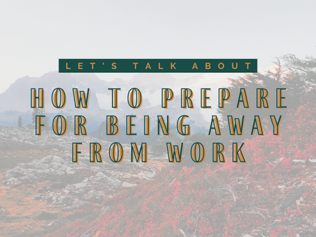 Out Of Office? How to Prepare for Being Away from Work