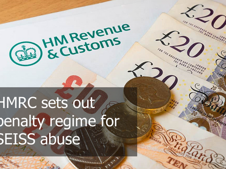 HMRC sets out penalty regime for SEISS abuse