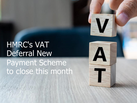 HMRC's VAT Deferral New Payment Scheme to close this month