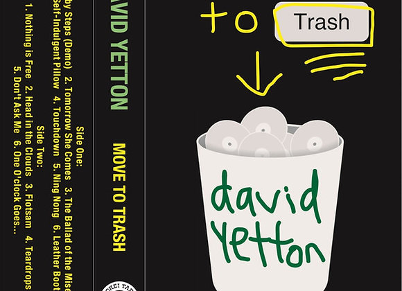David Yetton  I  Move To Trash Cass.
