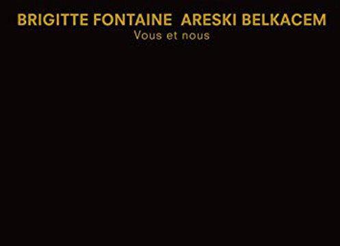 Brigitte Fontaine & Areski Belkacem I Vous Et Nous 2LP