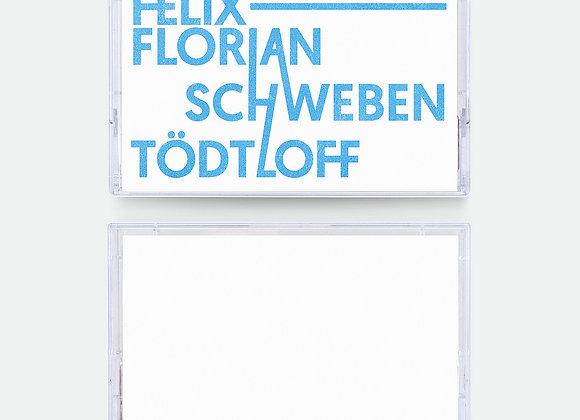 Felix-Florian Tödtloff & Schweben I Echonomy Split Series #4 Cass.