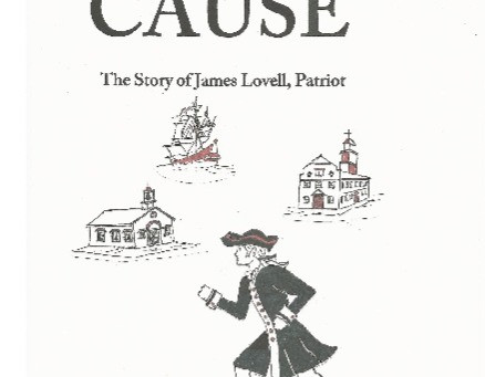 The Cause: The Story of James Lovell, Patriot, to come!