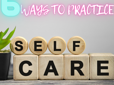6 WAYS TO TAKE CARE OF YOURSELF FIRST AND WHY IT MATTERS.