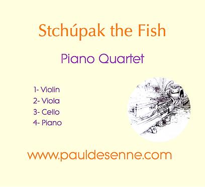 Stchúpak the Fish - Piano Quartet