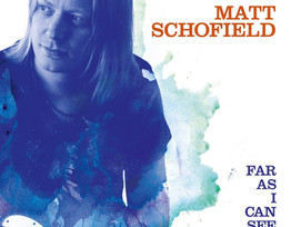 "Plattentipp - ""Far as I can see"" von Matt Schofield"