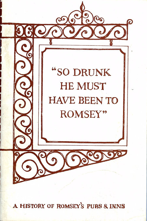 So Drunk He Must Have Been to Romsey, 1st Edition