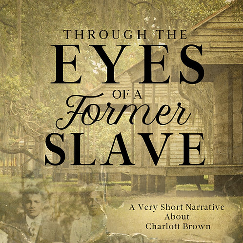 Through the Eyes of a Former Slave