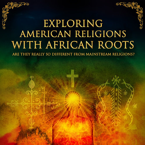 Exploring American Religions with African Roots