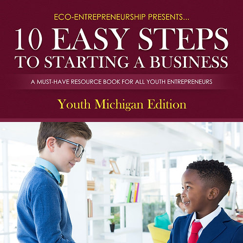 10 Easy Steps to Starting a Business – Youth Michigan Edition