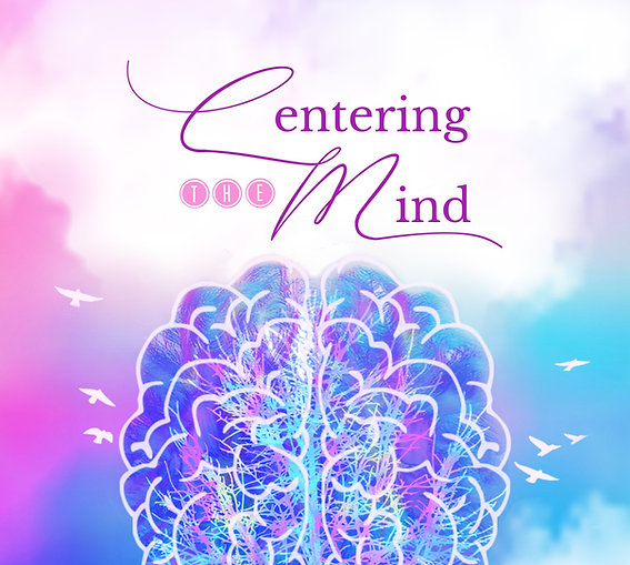 Centering The Mind: Healing Stress, Anxiety, Depression, ADD, OCD, & PTSD