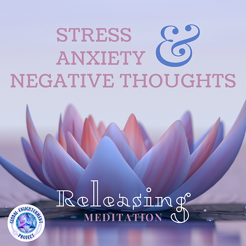 Releasing Stress, Anxiety & Negative Thoughts MP3