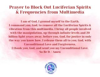 Prayer to Block Out Luciferian Spirits &